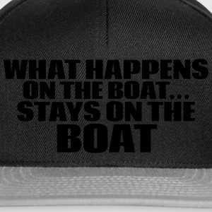 What happens on the boat... Stays on the boat  T-Shirts - Snapback Cap