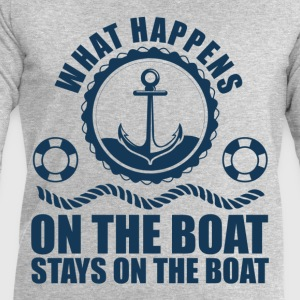 What happens on the boat... Stays on the boat  T-Shirts - Men's Sweatshirt by Stanley & Stella