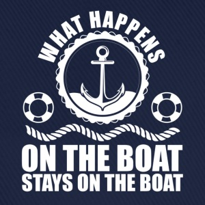 What happens on the boat... Stays on the boat  T-Shirts - Baseball Cap