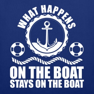 What happens on the boat... Stays on the boat  T-Shirts - Tote Bag