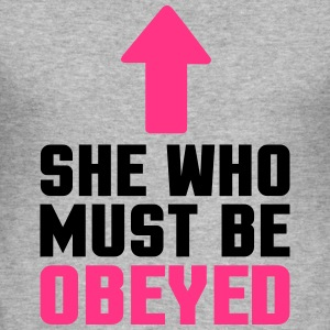She Who Must Be Obeyed  Hoodies & Sweatshirts - Men's Slim Fit T-Shirt