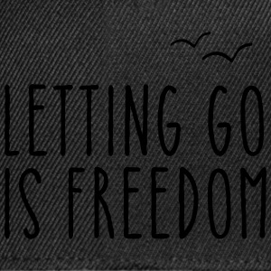 Letting Go Is Freedom T-Shirts - Snapback Cap