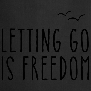 Letting Go Is Freedom Sweaters - Keukenschort