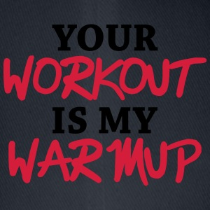 Your workout is my warmup T-Shirts - Flexfit Baseball Cap