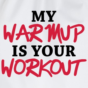 My warmup is your workout Langarmshirts - Turnbeutel
