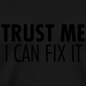 Trust Me I Can Fix It Tank Tops - Herre premium T-shirt