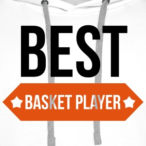 Best Basket Player / Basketball / Basket ball T-Shirts - Men's Premium Hoodie