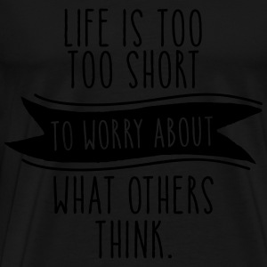 Life Is Too Short To Worry About What Others Think Manches longues - T-shirt Premium Homme