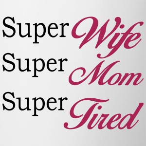 Bianco Super Mom Super Wife Super Tired Altro - Tazza