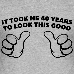 40 Years Look This Good  Pullover & Hoodies - Männer Slim Fit T-Shirt