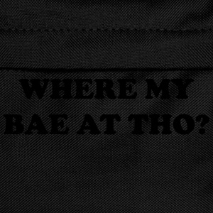Where my bae at tho? T-Shirts - Kids' Backpack