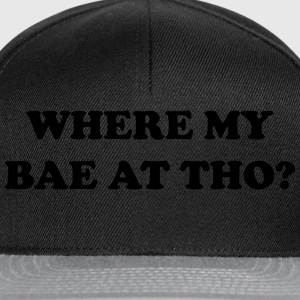 Where my bae at tho? Tee shirts - Casquette snapback