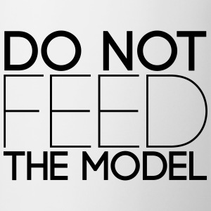 Do not feed the model T-Shirts - Tasse