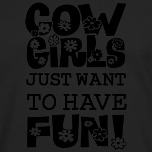 Cowlgirls Just Want To Have Fun T-Shirts - Männer Premium Langarmshirt