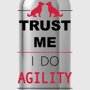 Trust me I do Agility Shirts - Water Bottle
