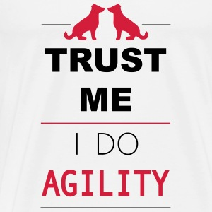Trust me I do Agility Sweat-shirts - T-shirt Premium Homme