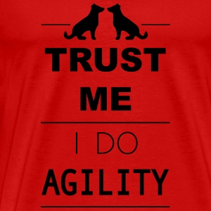 Trust me I do Agility Long Sleeve Shirts - Men's Premium T-Shirt