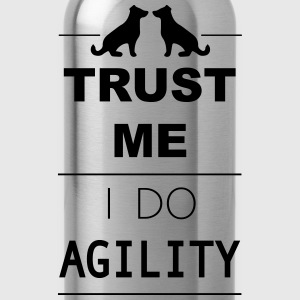 Trust me I do Agility T-Shirts - Water Bottle