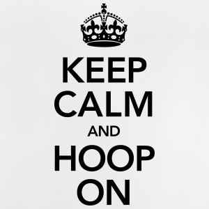Keep Calm And Hoop On T-Shirts - Baby T-Shirt