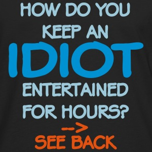 How Do You Keep An Idiot Entertained - front Hoodies & Sweatshirts - Men's Premium Longsleeve Shirt