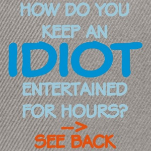 How Do You Keep An Idiot Entertained - front Sweaters - Snapback cap