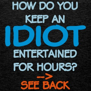 How Do You Keep An Idiot Entertained - front Hoodies & Sweatshirts - Men's Premium Tank Top