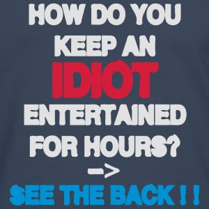 How Do You Keep An Idiot Entertained - front Sweatshirts - Herre premium T-shirt med lange ærmer