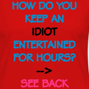 How Do You Keep An Idiot Entertained - front T-shirts - Långärmad premium-T-shirt dam