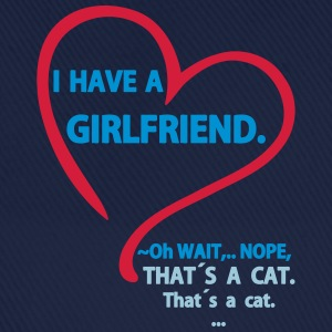 I have a Girlfriend Nope that is a Cat Tee shirts - Casquette classique