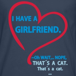 I have a Girlfriend Nope that is a Cat Tee shirts - T-shirt manches longues Premium Homme