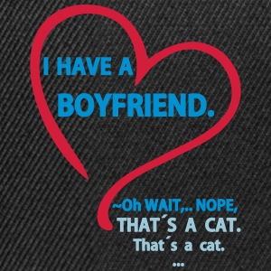 I have a Boyfriend Nope that is a Cat Camisetas - Gorra Snapback