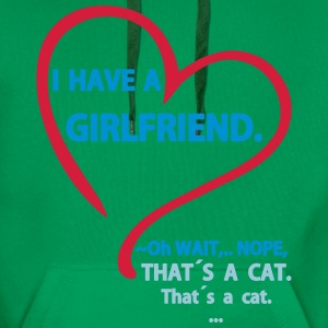 I have a Girlfriend Nope that is a Cat Camisetas - Sudadera con capucha premium para hombre