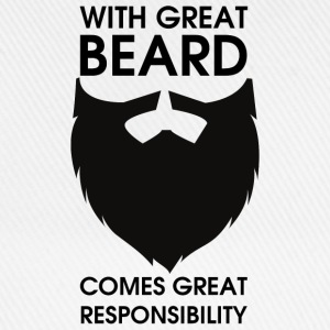 With Great Beard comes great responsibility T-Shirts - Baseballkappe