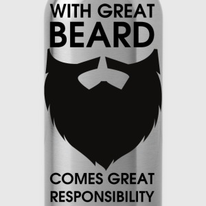 With Great Beard comes great responsibility T-Shirts - Trinkflasche