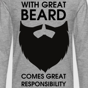 With Great Beard comes great responsibility T-Shirts - Männer Premium Langarmshirt