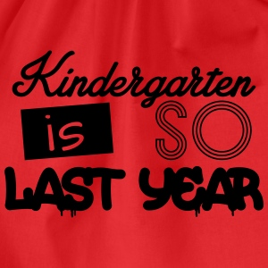 Kindergarten is SO last year Shirts - Drawstring Bag