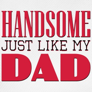 Handsome. Just like my dad T-shirts - Basebollkeps