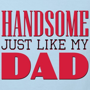 Handsome. Just like my dad Shirts - Kids' Organic T-shirt