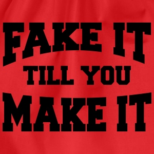 Fake it till you make it Tee shirts - Sac de sport léger