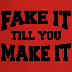 Fake it till you make it Tee shirts - Tablier de cuisine