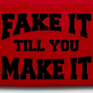 Fake it till you make it T-Shirts - Wintermütze