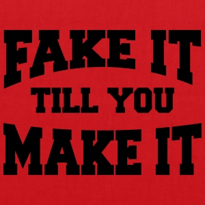 Fake it till you make it T-skjorter - Stoffveske