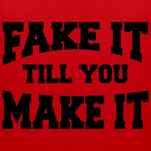 Fake it till you make it T-shirts - Mannen Premium tank top