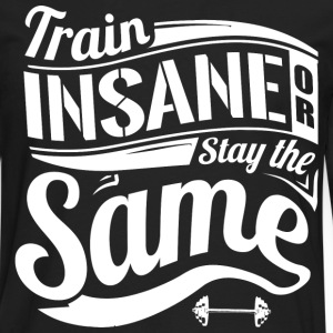 Insane Gym Quotes Sports - Men's Premium Longsleeve Shirt