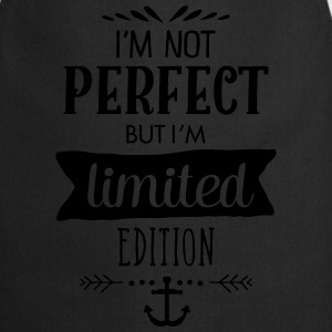 I'm Not Perfect But I`m Limited Edition T-Shirts - Kochschürze