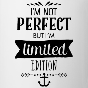 I'm Not Perfect But I`m Limited Edition T-Shirts - Tasse