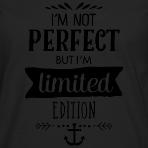 I'm Not Perfect But I`m Limited Edition T-Shirts - Männer Premium Langarmshirt