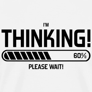 i'm Thinking! Please Wait! Débardeurs - T-shirt Premium Homme