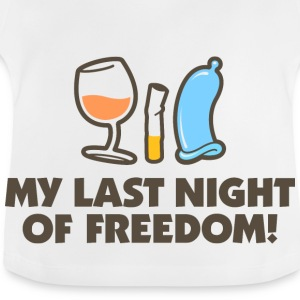 My last night of freedom Shirts - Baby T-Shirt
