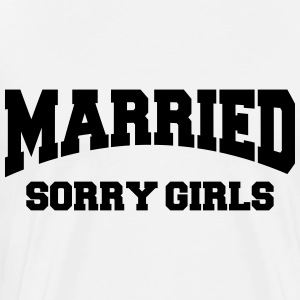 Married - Sorry girls! Maglie a manica lunga - Maglietta Premium da uomo